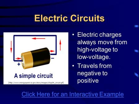 Electricity Always Travels From Negative To Positive