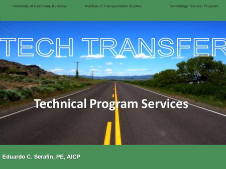 Type Name Here Technical Program Services Eduardo C. Serafin, PE, AICP.