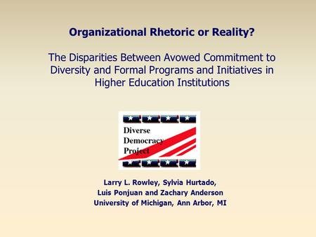Organizational Rhetoric or Reality? The Disparities Between Avowed Commitment to Diversity and Formal Programs and Initiatives in Higher Education Institutions.