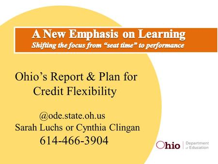 Ohio's Report & Plan for Credit Sarah Luchs or Cynthia Clingan 614-466-3904.