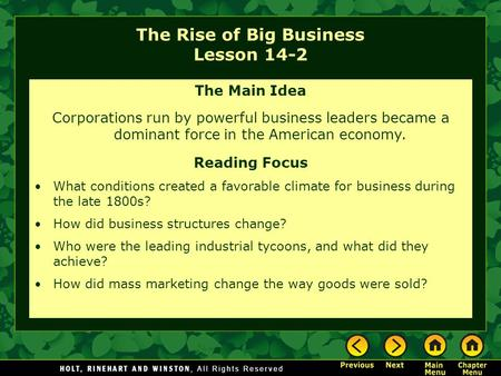 The Rise of Big Business Lesson 14-2 The Main Idea Corporations run by powerful business leaders became a dominant force in the American economy. Reading.