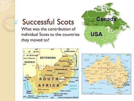 Successful Scots What was the contribution of individual Scots to the countries they moved to?