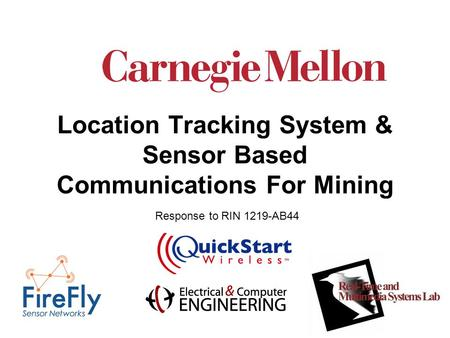 March 13, 2006 Location Tracking System & Sensor Based Communications For Mining Response to RIN 1219-AB44.