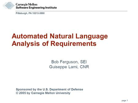Sponsored by the U.S. Department of Defense © 2005 by Carnegie Mellon University page 1 Pittsburgh, PA 15213-3890 Automated Natural Language Analysis of.