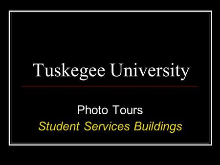 Tuskegee University Photo Tours Student Services Buildings.