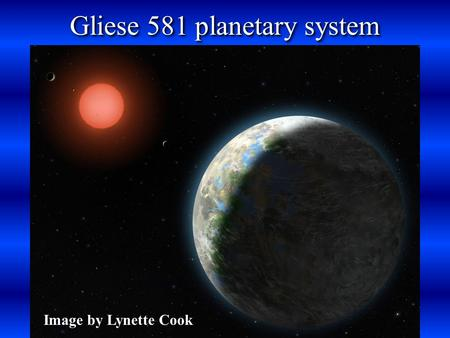 Gliese 581 planetary system Image by Lynette Cook.