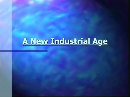 A New Industrial Age.
