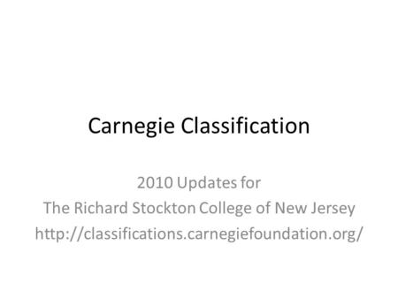 Carnegie Classification 2010 Updates for The Richard Stockton College of New Jersey
