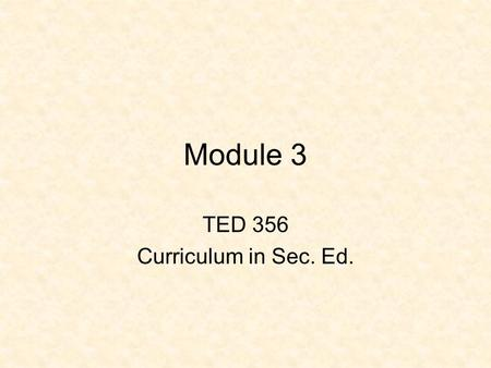 TED 356 Curriculum in Sec. Ed.