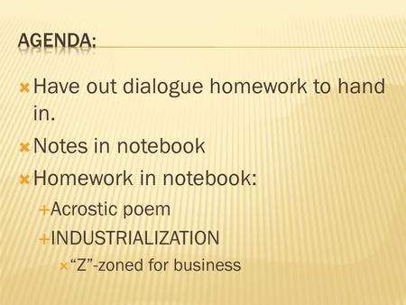 Have out dialogue homework to hand in. Notes in notebook