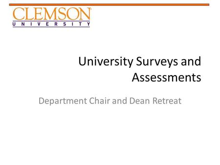 University Surveys and Assessments Department Chair and Dean Retreat.