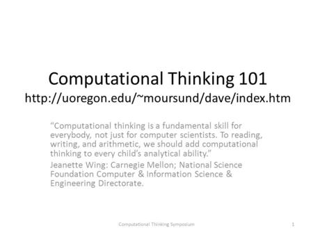 "Computational Thinking 101  ""Computational thinking is a fundamental skill for everybody, not just for computer."