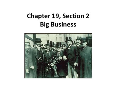Chapter 19, Section 2 Big Business. Corporations Corporations – businesses that sell portions of ownership Stockholders in a corporation get a % of the.