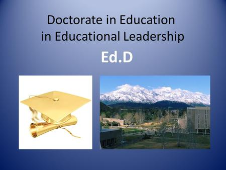 Doctorate in Education in Educational Leadership Ed.D.