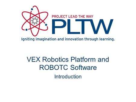 VEX Robotics Platform and ROBOTC Software Introduction.
