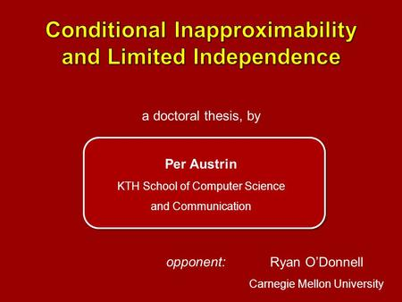 Conditional Inapproximability and Limited Independence