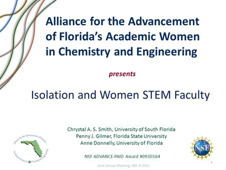 Isolation and Women STEM Faculty Chrystal A. S. Smith, University of South Florida Penny J. Gilmer, Florida State University Anne Donnelly, University.