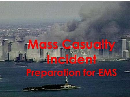 Mass Casualty Incident Preparation for EMS. Mass Casualty Incident (MCI) Definition –An incident which produces multiple casualties such that emergency.