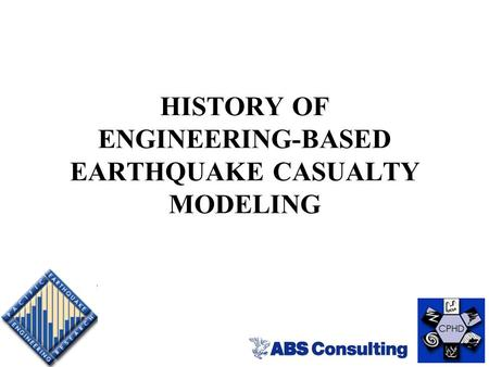 HISTORY OF ENGINEERING-BASED EARTHQUAKE CASUALTY MODELING.