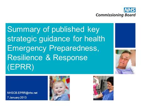 Summary of published key strategic guidance for health Emergency Preparedness, Resilience & Response (EPRR) 7 January 2013.