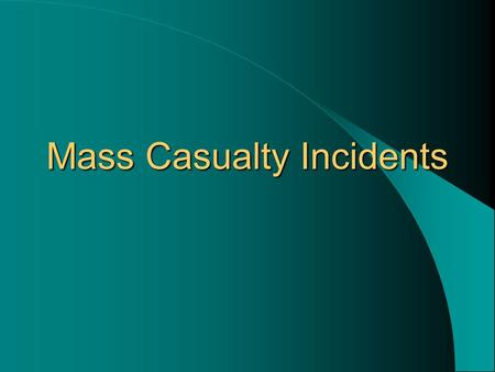 Mass Casualty Incidents. What is an MCI ? It is any incident where the number of patients and/or the severity of their injuries prohibits immediate patient.