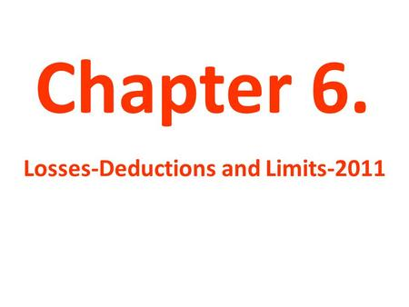 Chapter 6. Losses-Deductions and Limits-2011. Transaction Losses: Personal Use Losses Losses from the disposition of personal use assets are generally.