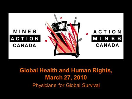 Global Health and Human Rights, March 27, 2010 Physicians for Global Survival.