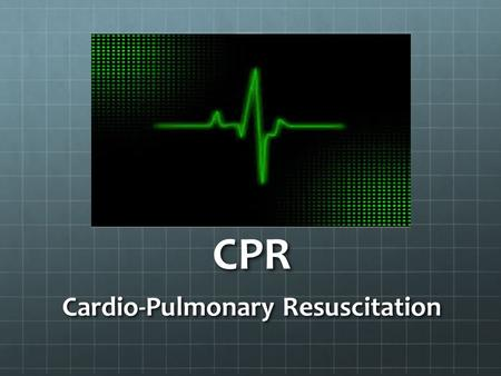 CPR Cardio-Pulmonary Resuscitation. CPR: Manually preserves brain function until further measures to restore spontaneous blood circulation and breathing.