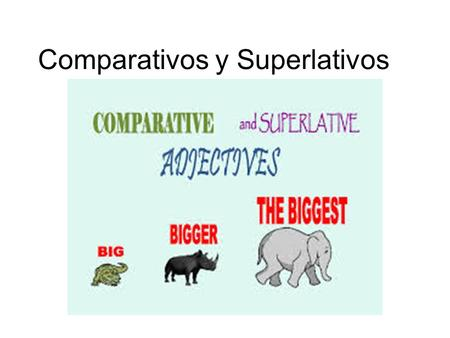 Comparativos y Superlativos. What is a comparative? the comparative is a construction that serves to express a comparison between two (or more) entities.