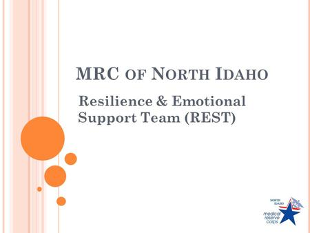 MRC OF N ORTH I DAHO Resilience & Emotional Support Team (REST)