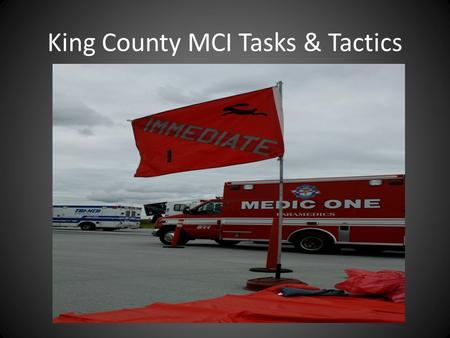 King County MCI Tasks & Tactics