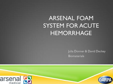 Arsenal foam system for acute hemorrhage