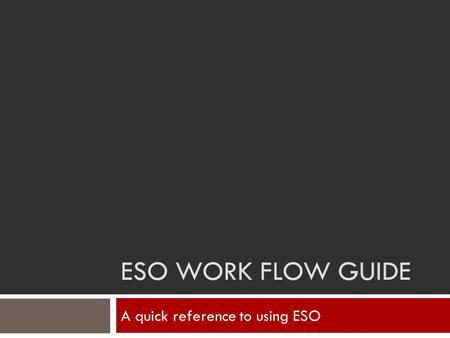 A quick reference to using ESO