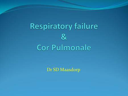 Dr SD Maasdorp. Introduction Primary function of respiratory system: Supply O 2 to blood Remove CO 2 from blood.