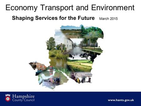 Economy Transport and Environment Shaping Services for the Future March 2015.