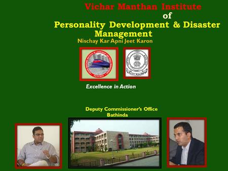 Vichar Manthan Institute of Personality Development & Disaster Management Nischay Kar Apni Jeet Karon Excellence in Action Deputy Commissioner's Office.