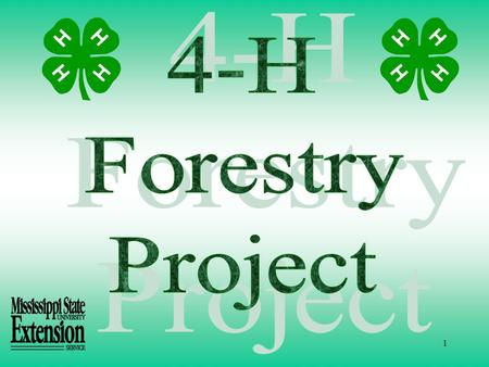 1 2 The 4-H Forestry Project teaches 4-H members practical concepts and skills in forest management and use of forest products. To enroll, a member may.