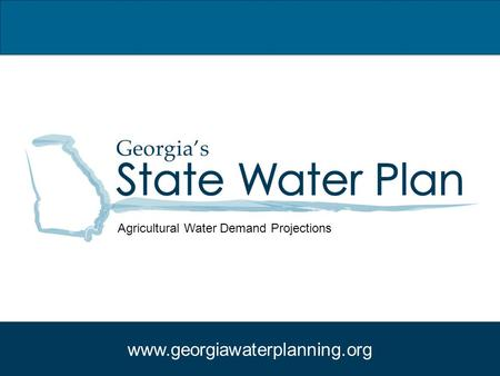 Www.georgiawaterplanning.org Agricultural Water Demand Projections.
