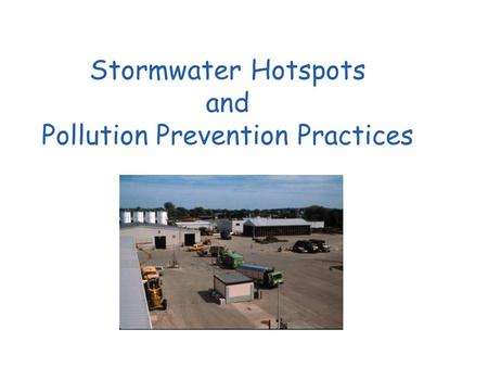 Stormwater Hotspots and Pollution Prevention Practices.