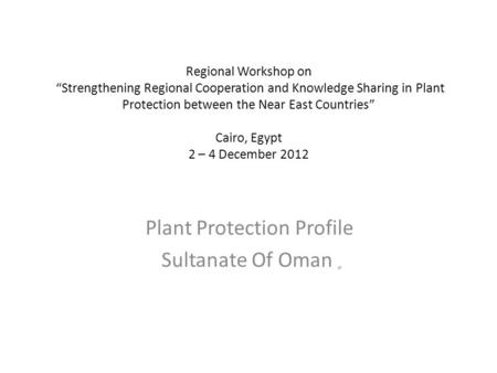 "Regional Workshop on ""Strengthening Regional Cooperation and Knowledge Sharing in Plant Protection between the Near East Countries"" Cairo, Egypt 2 – 4."
