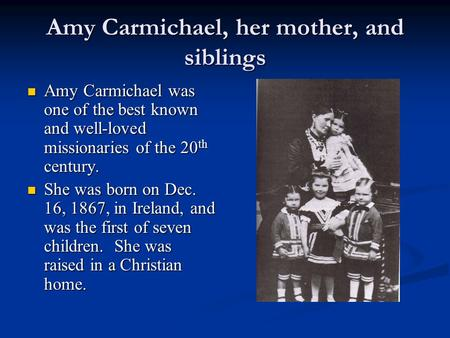 Amy Carmichael, her mother, and siblings