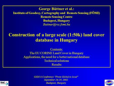 George Büttner et al.: Institute of Geodesy, Cartography and Remote Sensing (FÖMI) Remote Sensing Centre Budapest, Hungary Construction.
