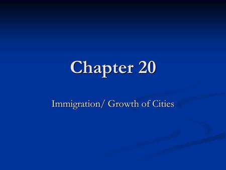 Immigration/ Growth of Cities