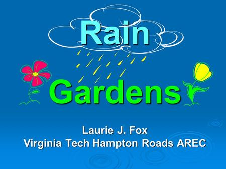 RainGardens Laurie J. Fox Virginia Tech Hampton Roads AREC.