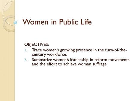 Women in Public Life OBJECTIVES: