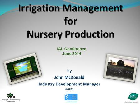 By John McDonald Industry Development Manager (NGIQ) IAL Conference June 2014.