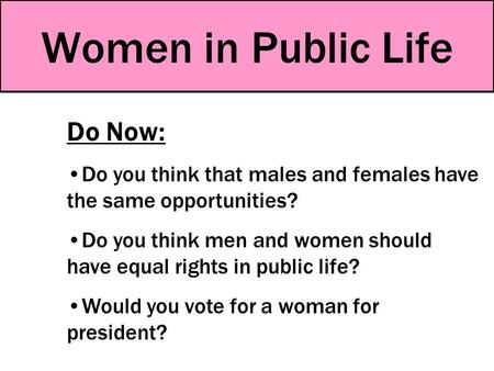 Women in Public Life Do Now: