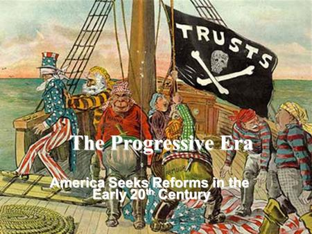 America Seeks Reforms in the Early 20th Century