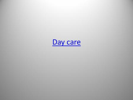 Day care. What is Daycare? Temporary care provided by someone other than the primary care giver – It is not the same as residential nurseries or fostering.