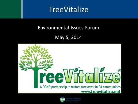 Environmental Issues Forum May 5, 2014 TreeVitalize.